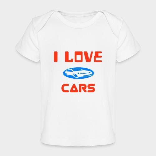 I Love cars - Organic Baby T-Shirt