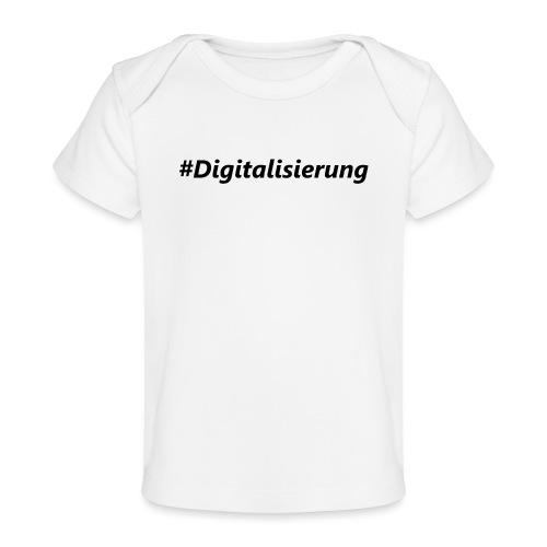 #Digitalisierung black - Baby Bio-T-Shirt