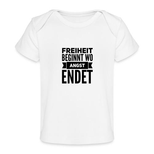 Freiheit beginnt wo Angst endet - Baby Bio-T-Shirt