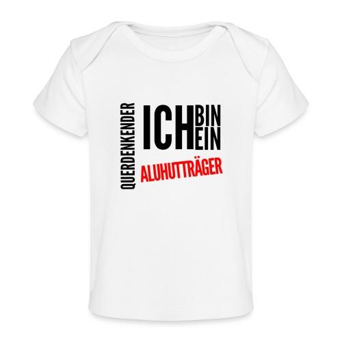 Ich bin querdenkender ALUHUTTRÄGER - Baby Bio-T-Shirt