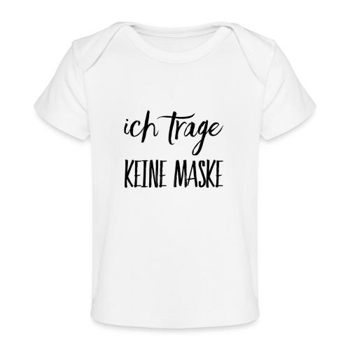 Ich trage KEINE MASKE - Baby Bio-T-Shirt