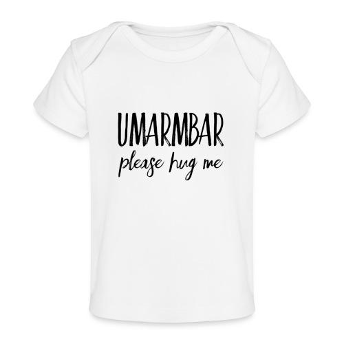 UMARMBAR - please hug me - Baby Bio-T-Shirt
