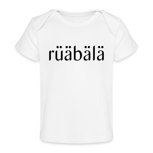 rüäbäla - Baby Bio-T-Shirt