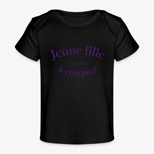 Jeune fille à croquer - T-shirt bio Bébé