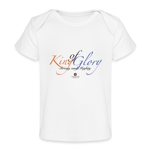 King of Glory by TobiAkiode™ - Organic Baby T-Shirt