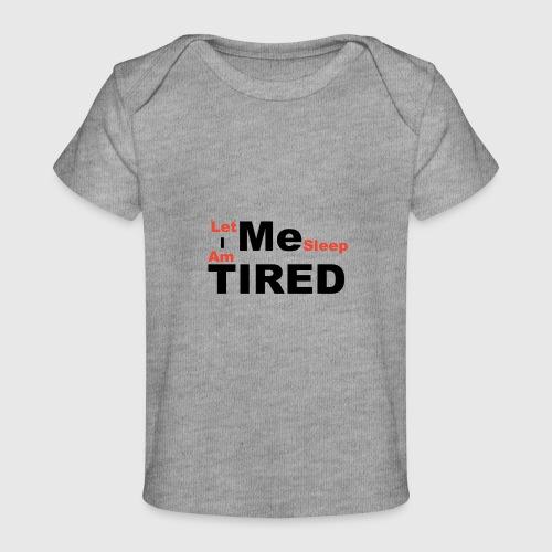 Let Me Sleep. - Baby bio-T-shirt