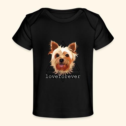 YORKIE LOVE FOREVER - Camiseta orgánica para bebé