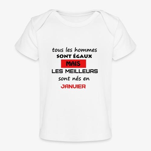 les meilleurs sont nés en janvier - T-shirt bio Bébé
