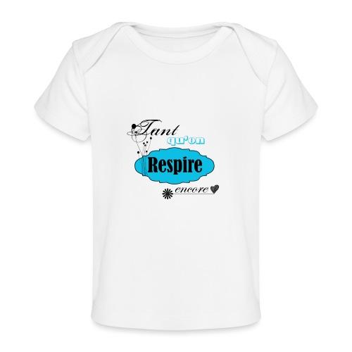 tant qu'on respire encore - T-shirt bio Bébé