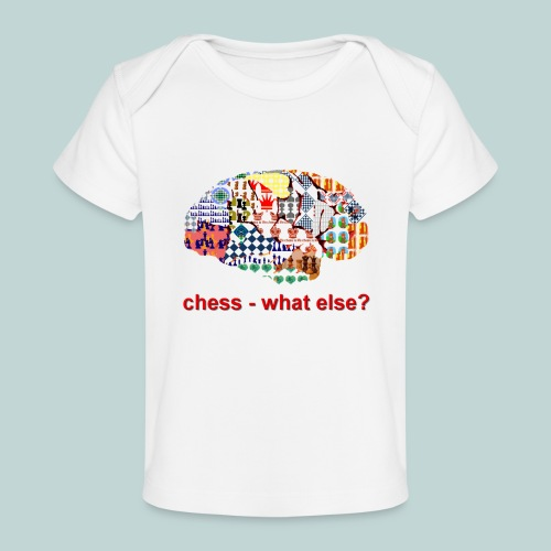chess_what_else - Baby Bio-T-Shirt