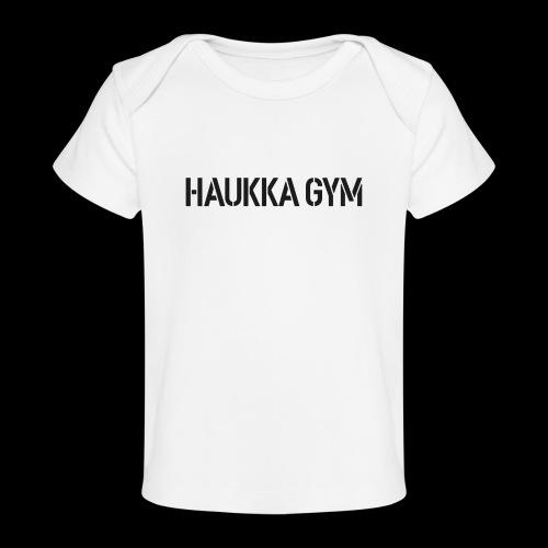 HAUKKA GYM text - Vauvojen luomu-t-paita