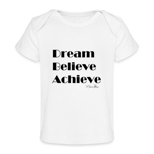 DREAM BELIEVE ACHIEVE - T-shirt bio Bébé