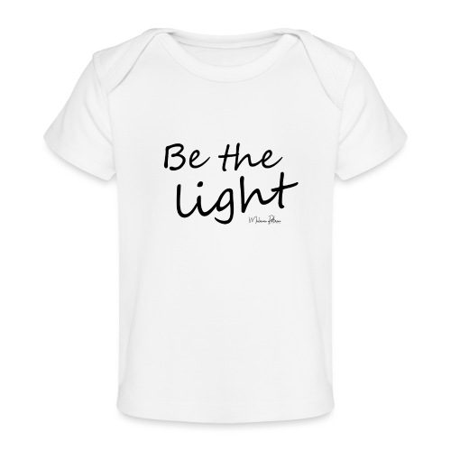 Be the light - T-shirt bio Bébé