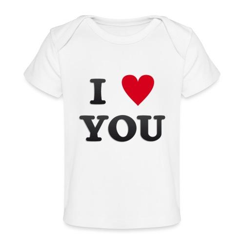 I love you - Økologisk baby-T-skjorte