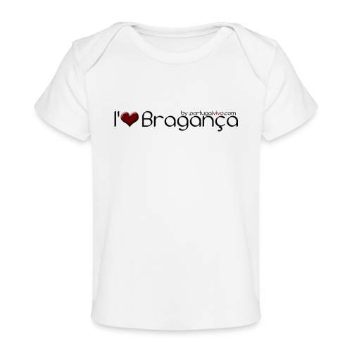 I Love Bragança - T-shirt bio Bébé
