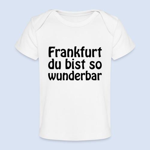 FRANKFURT Du bist so - Baby Bio-T-Shirt