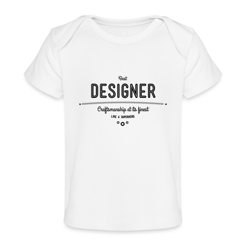 Bester Designer - Handwerkskunst vom Feinsten, wie - Baby Bio-T-Shirt