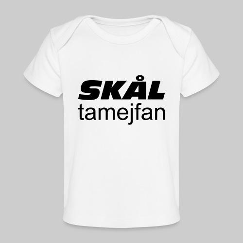 Skål Ta Mej Fan - Ekologisk T-shirt baby