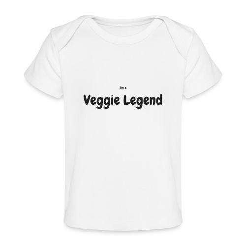 I'm a Veggie Legend - Organic Baby T-Shirt