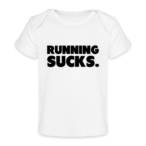 Running Sucks - Vauvojen luomu-t-paita