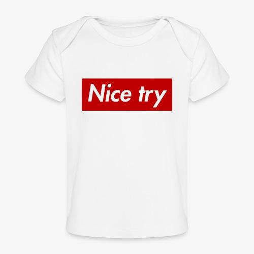 Nice try - Baby Bio-T-Shirt