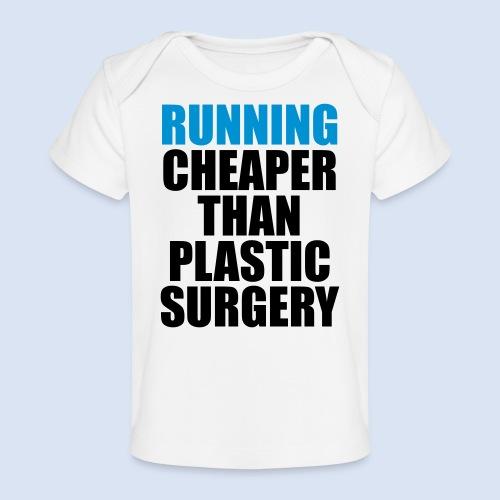 Running is cheaper than - Baby Bio-T-Shirt
