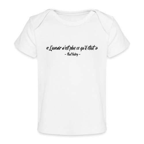 L'avenir n'est plus ce qu'il était - T-shirt bio Bébé