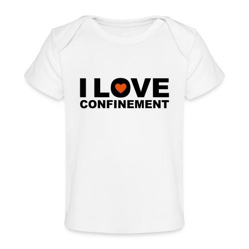 j aime le confinement - T-shirt bio Bébé