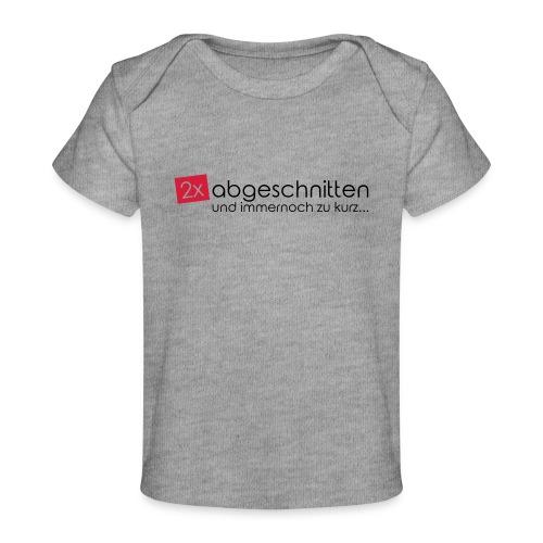 2x abgeschnitten... - Baby Bio-T-Shirt