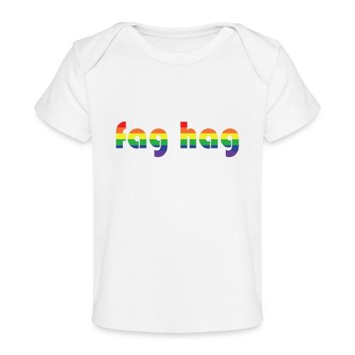 Fag Hag - Organic Baby T-Shirt
