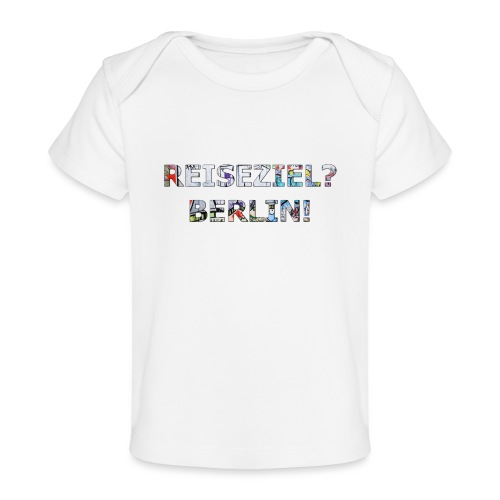 Reiseziel? Berlin! - Baby Bio-T-Shirt