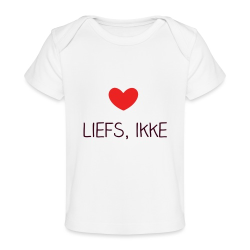 Liefs, ikke - Baby bio-T-shirt