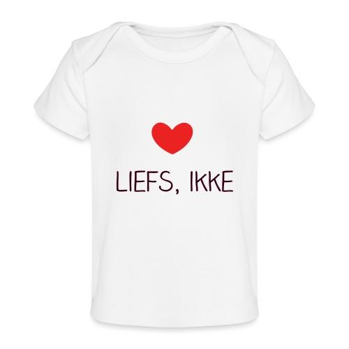 Liefs, ikke (kindershirt) - Baby bio-T-shirt