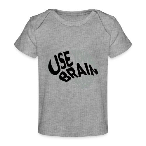 Use your brain - Maglietta ecologica per neonato