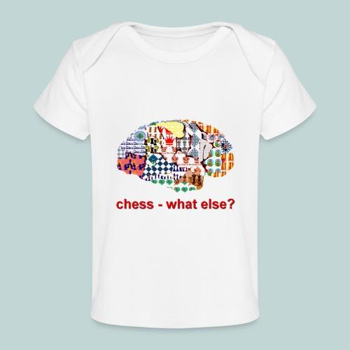 chess_what_else - Baby Bio-T-Shirt