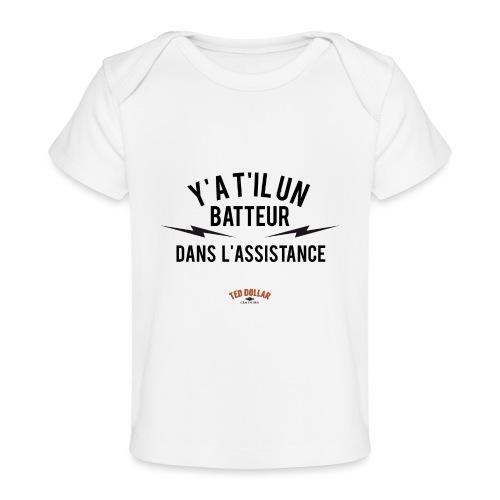 Y'a t'il un batteur dans l'assistance - T-shirt bio Bébé