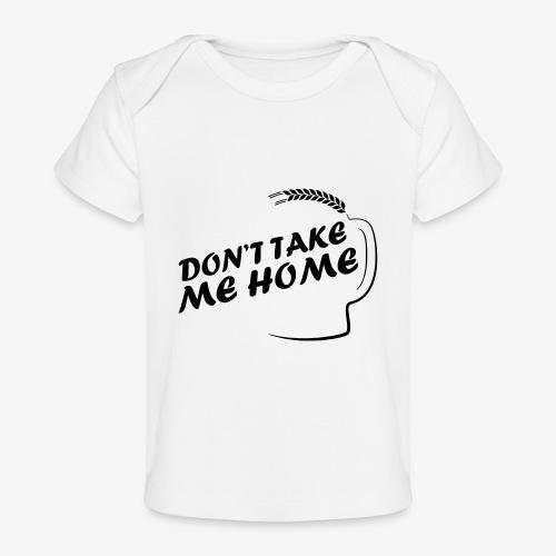 dont_take_me_home - Baby bio-T-shirt