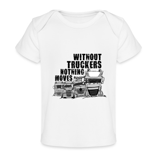0911 without truckers nothing moves - Baby bio-T-shirt