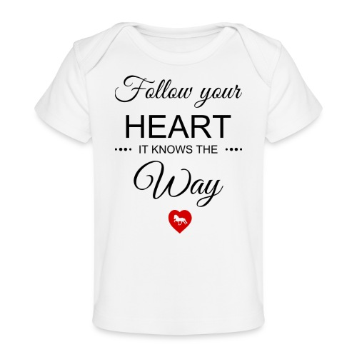 follow your heartbesser - Baby Bio-T-Shirt