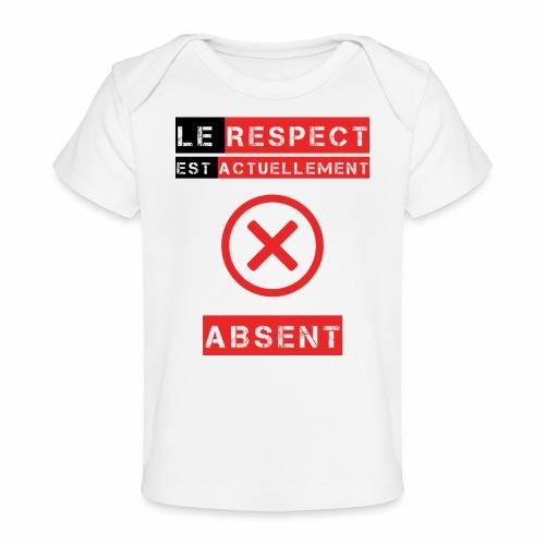 Le respect est actuellement absent - T-shirt bio Bébé