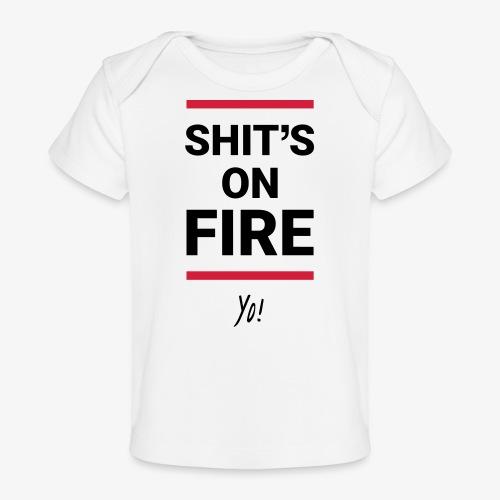 Shit's on fire. Yo! - Baby Bio-T-Shirt