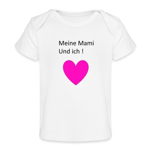 Meine Mami und ich - Baby Bio-T-Shirt