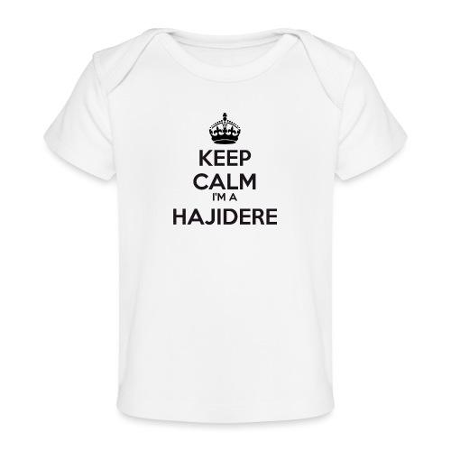Hajidere keep calm - Organic Baby T-Shirt