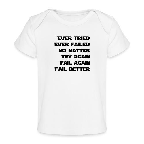 EVER TRIED, EVER FAILED - Baby Bio-T-Shirt