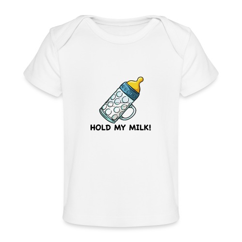 Hold My Milk - Baby Bio-T-Shirt