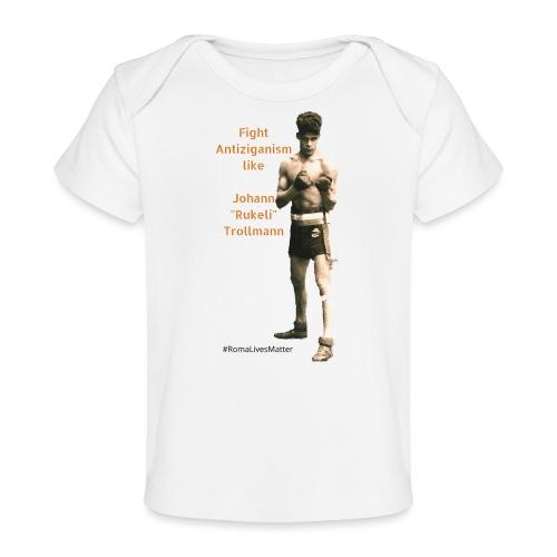 Fight Antiziganism like Johann Rukeli Trollmann - Baby Bio-T-Shirt