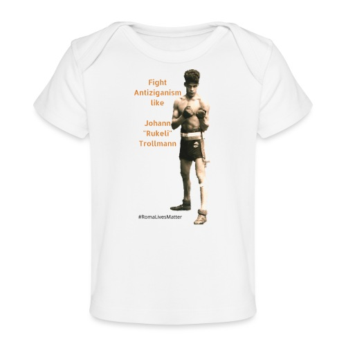 Fight Antiziganism like Johann Rukeli Trollmann - Organic Baby T-Shirt
