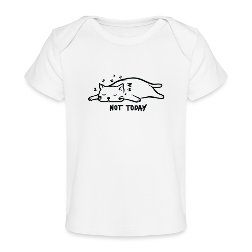 Nicht heute not today Aufschieberitis Katze - Baby Bio-T-Shirt