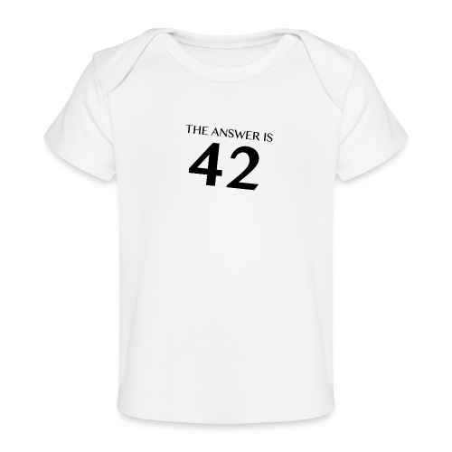 The Answer is 42 Black - Organic Baby T-Shirt