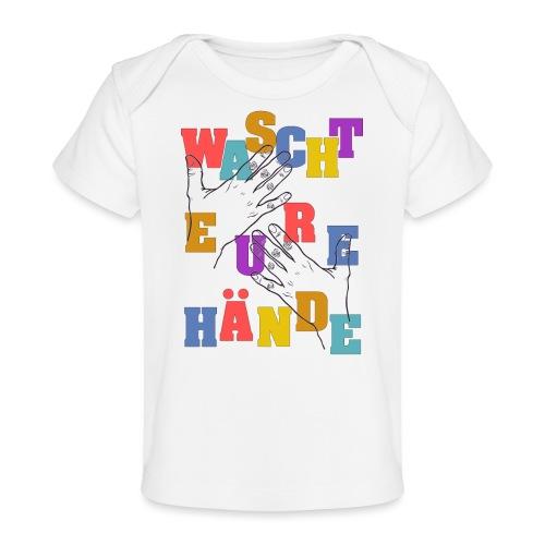 WASCHT EURE HÄNDE - Viren Corona Sauber Wichtig - Baby Bio-T-Shirt